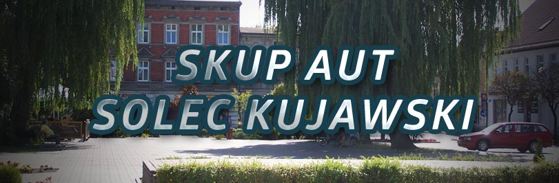 Skup aut Solec Kujawski