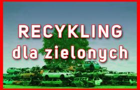 Recykling dla zielonych